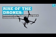 Rise of the drones: Unmanned vehicles become key tool in coronavirus battle